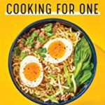 [PDF] [EPUB] College Cooking for One: 75 Easy, Perfectly Portioned Recipes for Student Life College Cooking for One: 75 Easy, Perfectly Portioned Recipes for Student Life Download