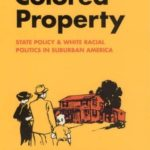[PDF] [EPUB] Colored Property: State Policy and White Racial Politics in Suburban America Download