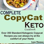 [PDF] [EPUB] Complete Copycat Keto Cookbook: Over 350 Standard Ketogenic Copycat Recipes you can always try at the comfort of your Home Download