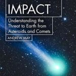 [PDF] [EPUB] Cosmic Impact: Understanding the Threat to Earth from Asteroids and Comets Download