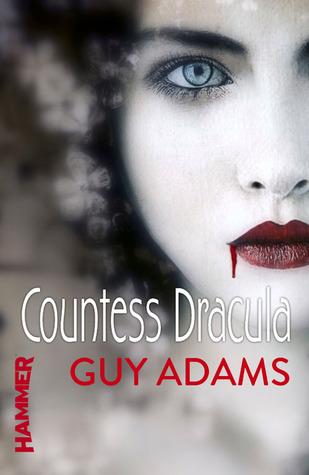 [PDF] [EPUB] Countess Dracula Download by Guy Adams