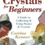 [PDF] [EPUB] Crystals for Beginners: A Guide to Collecting and Using Stones and Crystals Download