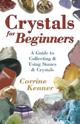 [PDF] [EPUB] Crystals for Beginners: A Guide to Collecting and Using Stones and Crystals Download by Corrine Kenner