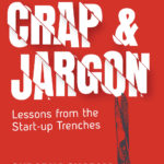 [PDF] [EPUB] Cut the Crap and Jargon: Lessons from the Start-up Trenches Download
