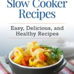 [PDF] [EPUB] DASH Diet Slow Cooker Recipes: Easy, Delicious, and Healthy Low-Sodium Recipes Download