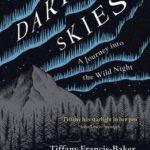 [PDF] [EPUB] Dark Skies: A Journey into the Wild Night Download