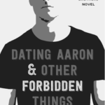 [PDF] [EPUB] Dating Aaron and Other Forbidden Things (Garcia Brothers Book 2) Download