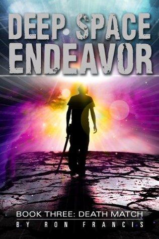 [PDF] [EPUB] Death Match (Deep Space Endeavor, #3) Download by Ron Francis