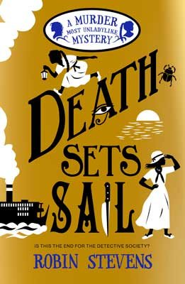 [PDF] [EPUB] Death Sets Sail (Murder Most Unladylike Mysteries #9) Download by Robin  Stevens