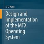 [PDF] [EPUB] Design and Implementation of the MTX Operating System Download