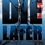 [PDF] [EPUB] Die Later (The Bezel Brothers #2) Download