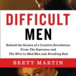 [PDF] [EPUB] Difficult Men: Behind the Scenes of a Creative Revolution: From The Sopranos and The Wire to Mad Men and Breaking Bad Download