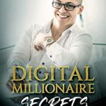 [PDF] [EPUB] Digital Millionaire Secrets : How I Built an 8-Figure Business Selling My Knowledge Online Download