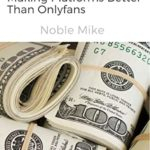 [PDF] [EPUB] Ditch Onlyfans: 5 Money-Making Platforms Better Than Onlyfans Download