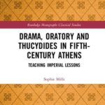 [PDF] [EPUB] Drama, Oratory and Thucydides in Fifth-Century Athens: Teaching Imperial Lessons Download