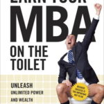 [PDF] [EPUB] Earn Your MBA on the Toilet: Unleash Unlimited Power and Wealth from Your Bathroom Download