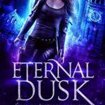 [PDF] [EPUB] Eternal Dusk (Isabella Espinoza Book 1) Download