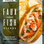 [PDF] [EPUB] Fabulous Faux-Fish Dishes: Plant-Based Seafood Recipes Download