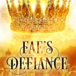 [PDF] [EPUB] Fae's Defiance (Queens of the Fae Book 2) Download