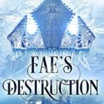 [PDF] [EPUB] Fae's Destruction (Queens of the Fae Book 3) Download