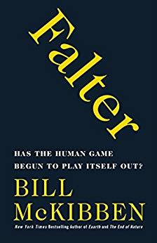 [PDF] [EPUB] Falter: Has the Human Game Begun to Play Itself Out? Download by Bill McKibben