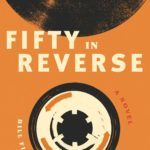 [PDF] [EPUB] Fifty in Reverse: A Novel Download