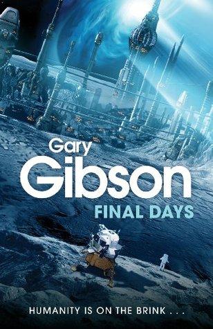 [PDF] [EPUB] Final Days Download by Gary Gibson