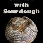 [PDF] [EPUB] Getting Started with Sourdough: Creative Bread Making Download