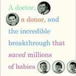 [PDF] [EPUB] Good Blood: A Doctor, a Donor, and the Incredible Breakthrough that Saved Millions of Babies Download