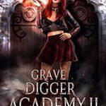 [PDF] [EPUB] Grave Digger Academy II Download