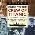 [PDF] [EPUB] Guide to the Crew of Titanic: The Structure of Working Aboard the Legendary Liner Download