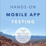 [PDF] [EPUB] Hands-On Mobile App Testing: A Guide for Mobile Testers and Anyone Involved in the Mobile App Business Download