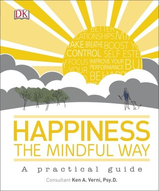 [PDF] [EPUB] Happiness the Mindful Way Download by Ken A. Verni