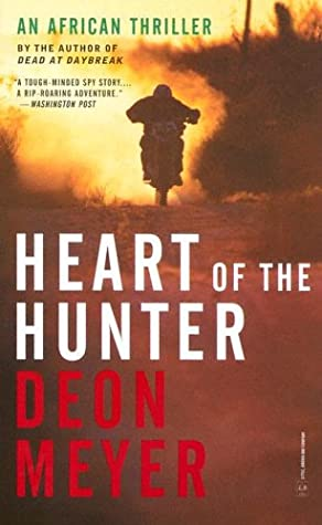 [PDF] [EPUB] Heart of the Hunter Download by Deon Meyer