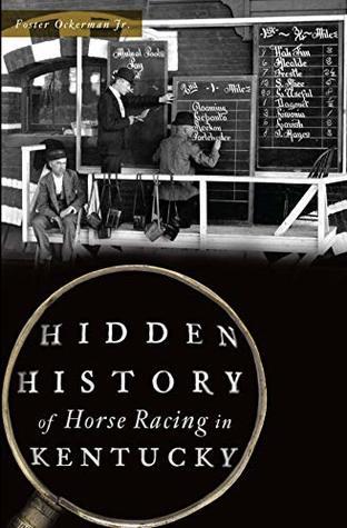 [PDF] [EPUB] Hidden History of Horse Racing in Kentucky Download by Foster Ockerman Jr.