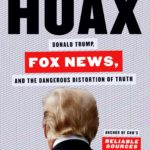 [PDF] [EPUB] Hoax: Donald Trump, Fox News, and the Dangerous Distortion of Truth Download