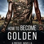 [PDF] [EPUB] How to Become Golden: A Prequel Novella in The Henchman's Survival Guide Series Download