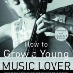 [PDF] [EPUB] How to Grow a Young Music Lover Download