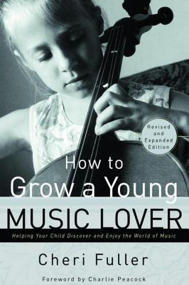 [PDF] [EPUB] How to Grow a Young Music Lover Download by Cheri Fuller