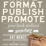 [PDF] [EPUB] How to Write, Format, Publish and Promote your Book (Without Spending Any Money) Download