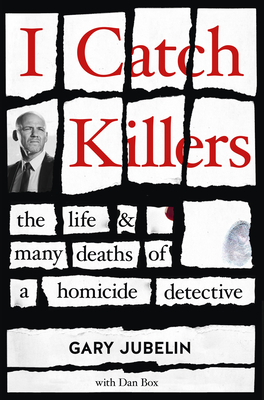 [PDF] [EPUB] I Catch Killers: The Life and Many Deaths of a Homicide Detective Download by Gary Jubelin
