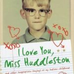 [PDF] [EPUB] I Love You, Miss Huddleston: And Other Inappropriate Longings of My Indiana Childhood Download
