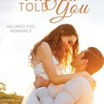 [PDF] [EPUB] I Never Told You (Only You) Download
