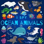 [PDF] [EPUB] I Spy Ocean Animals: A Fun Guessing Game Picture Book for Kids Ages 2-5, Toddlers and Kindergartners ( Picture Puzzle Book for Kids ) (I Spy Books for Kids 3) Download