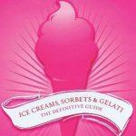 [PDF] [EPUB] Ice Creams, Sorbets and Gelati: The Definitive Guide Download
