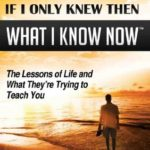 [PDF] [EPUB] If I only knew then what I know now: The Lessons of Life and What They're Trying to Teach You Download