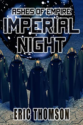 [PDF] [EPUB] Imperial Night (Ashes of Empire Book 3) Download by Eric Thomson