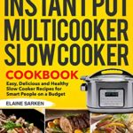 [PDF] [EPUB] Instant Pot Multicooker Slow Cooker Cookbook: Easy, Delicious and Healthy Slow Cooker Recipes for Smart People on a Budget Download
