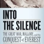 [PDF] [EPUB] Into the Silence: The Great War, Mallory, and the Conquest of Everest Download