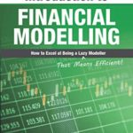 [PDF] [EPUB] Introduction To Financial Modelling: How to Excel at Being a Lazy (That Means Efficient!) Modeller Download